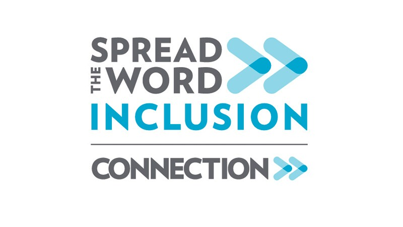 Text reads: Spread the Word Inclusion | Connection>>
