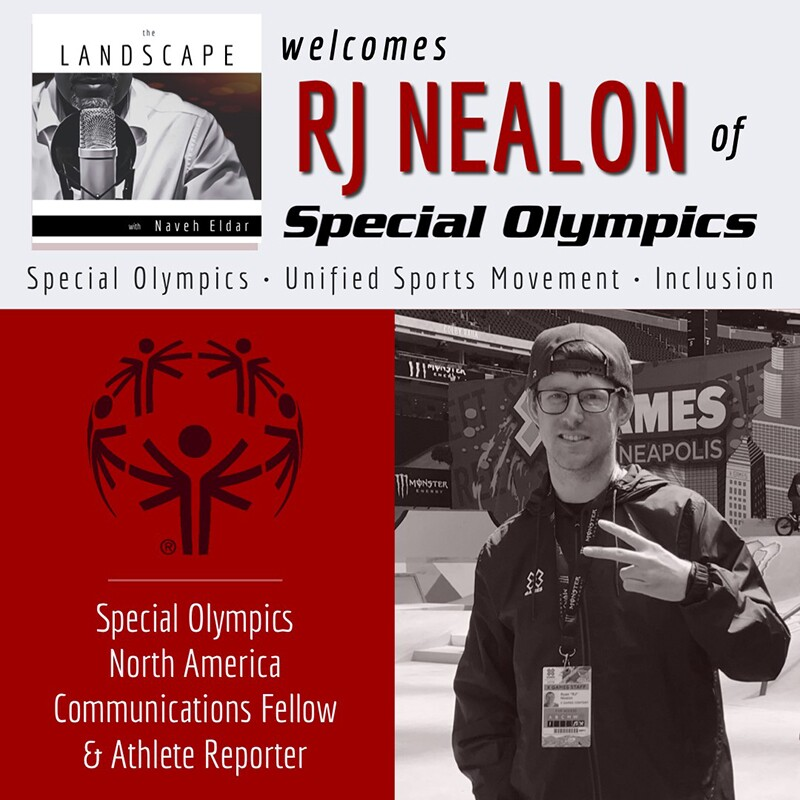 The Landscape with Naveh Eldar Welcomes RJ Nealon of Special Olympics | Special Olympics, Unified Sports Movement, Inclusion. Image of RJ Nealon with text that reads: Special Olympics North America Communications Fellow and Athlete Reporter.