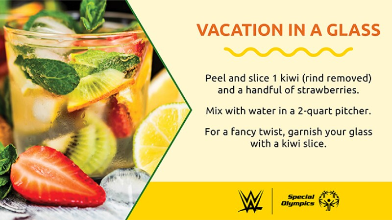 Recipe for Vacation in a Glass:  Peel and slice 1 kiwi (rind removed) and a handfull of strawberries. Mix with water in a 2-quart pitcher. for a fancy twist, garnish your glass with a kiwi slice.