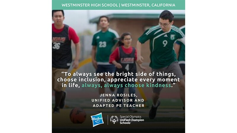 """Four soccer players chase a soccer ball on a field. The graphic reads, """"Westminster High School, Westminster, California."""" A quote from teacher Jenna Rosiles reads, """"To always see the bright side of things, choose inclusion, appreciate every moment in life, always, always choose kindness."""""""