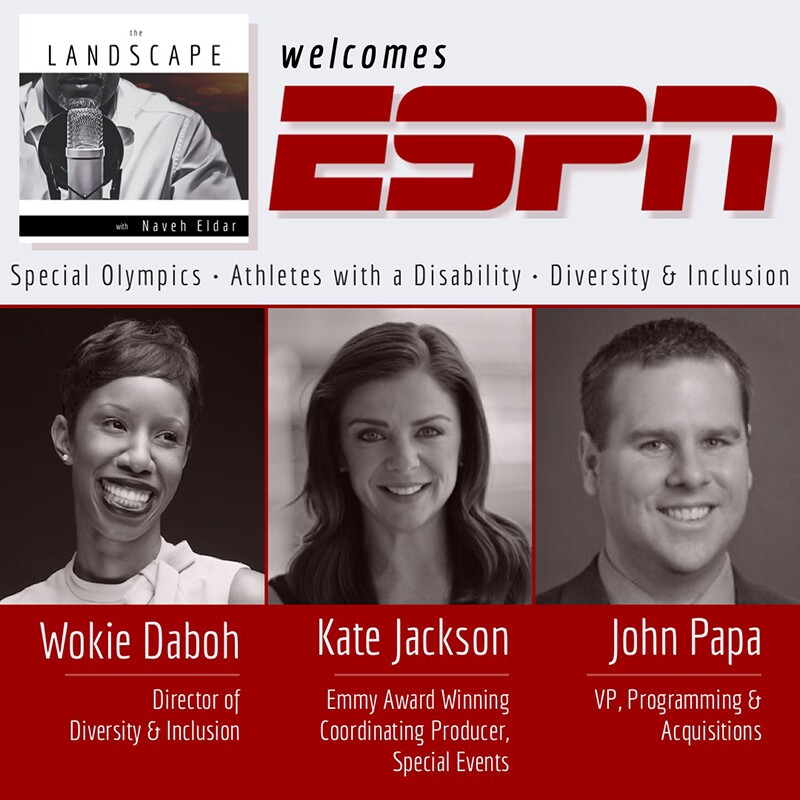 The Landscapes with Naveh Elder Welcomes ESPN | Special Olympics: Athletes with a disability, diversity and Inclusion | Wokie Daboh, Kate Jackson, and John Papa; images of the speakers are included under each persons name.