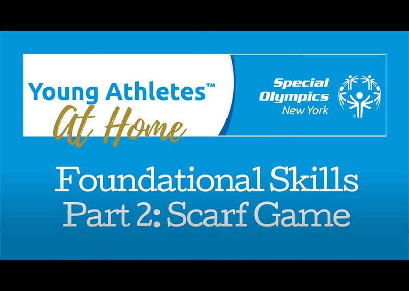 image reads; Young Athletes Foundational Skills Part 2: Scarf Game