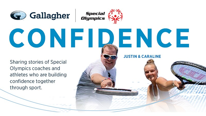 Gallagher and Special Olympics Confidence series: Sharing Stories of Special Olympics coaches and athletes who are building confidence together through sport.  Image of Justin and Caraline with tennis rackets.