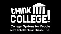 visual that reads: Think College! College options for people with intellectual disabilities.