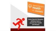 An illustration of a person running, text that reads: Special Olympics Health | Made possible by Golisano Foundation. Text that reads: Some Special Olympics athletes have a passion for health and fitness.