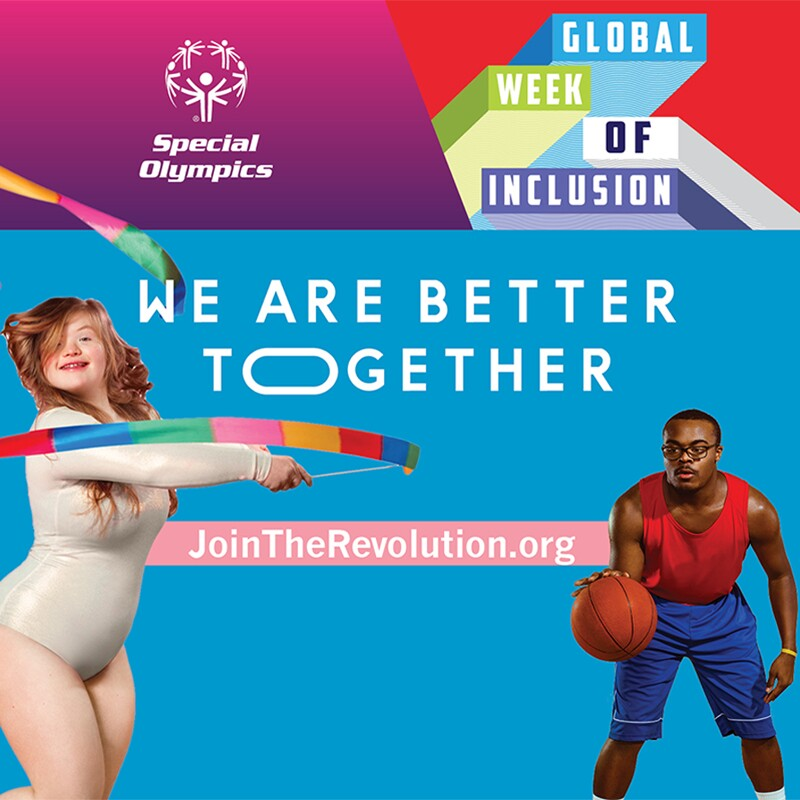 Image that reads: Global Week of Inclusion—We are Better Together, a girls is performing artistic gymnasts with a ribbon and a young man is dribbling a ball; additional text reads: Join the Revolution dot org.